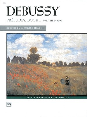 Debussy, Preludes, Book 1 By Debussy, Claude (COM)/ Hinson, Maurice (EDT)